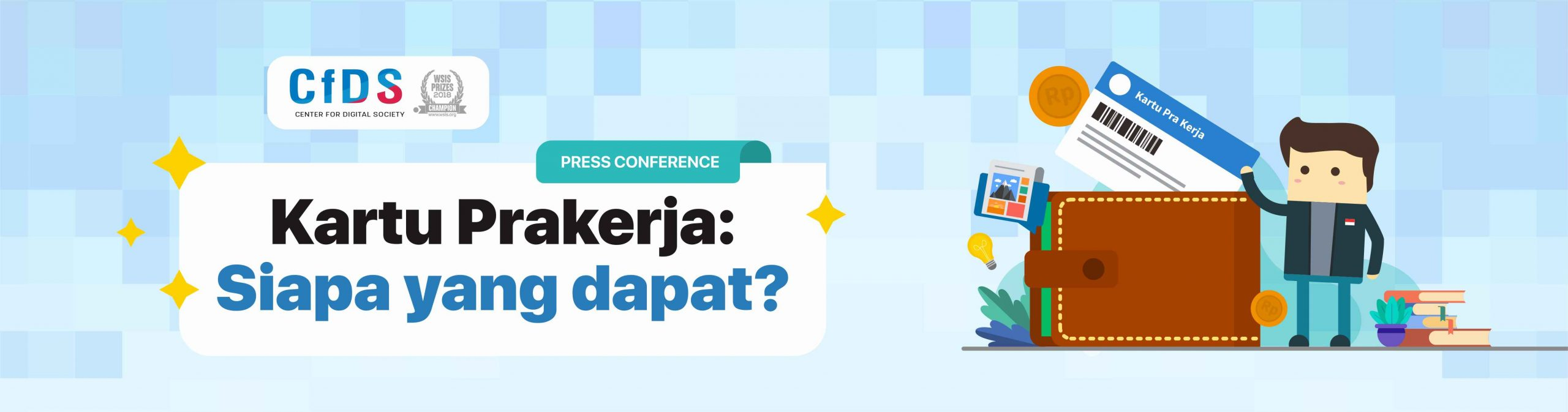 Press Release Kartu Prakerja Who Can Get It Press Conference Center For Digital Society