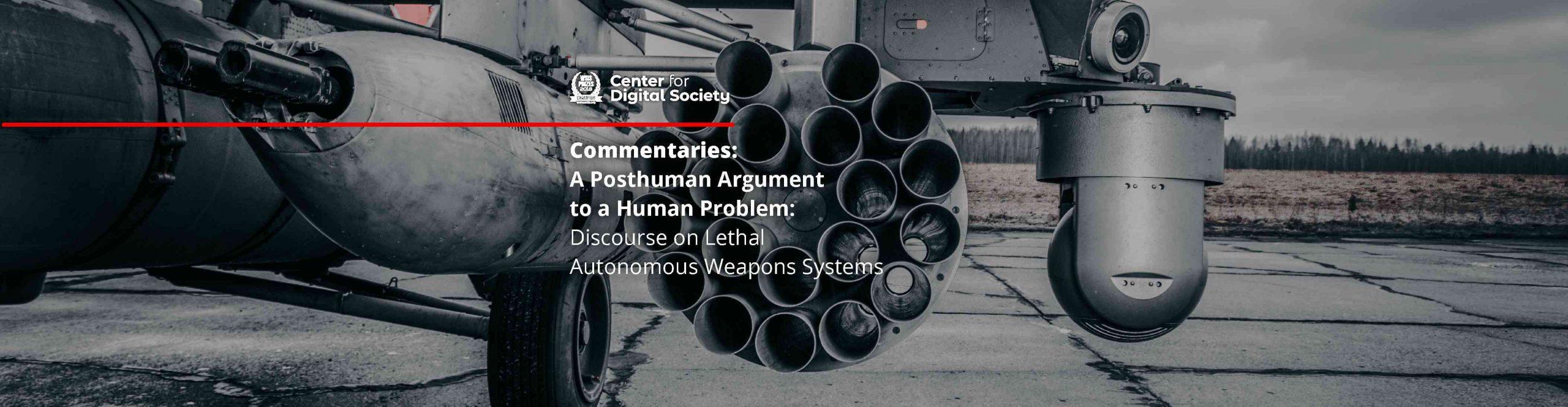 Argumen Pascamanusia Untuk Permasalahan Manusia: Diskursus Tentang Lethal Autonomous Weapons System