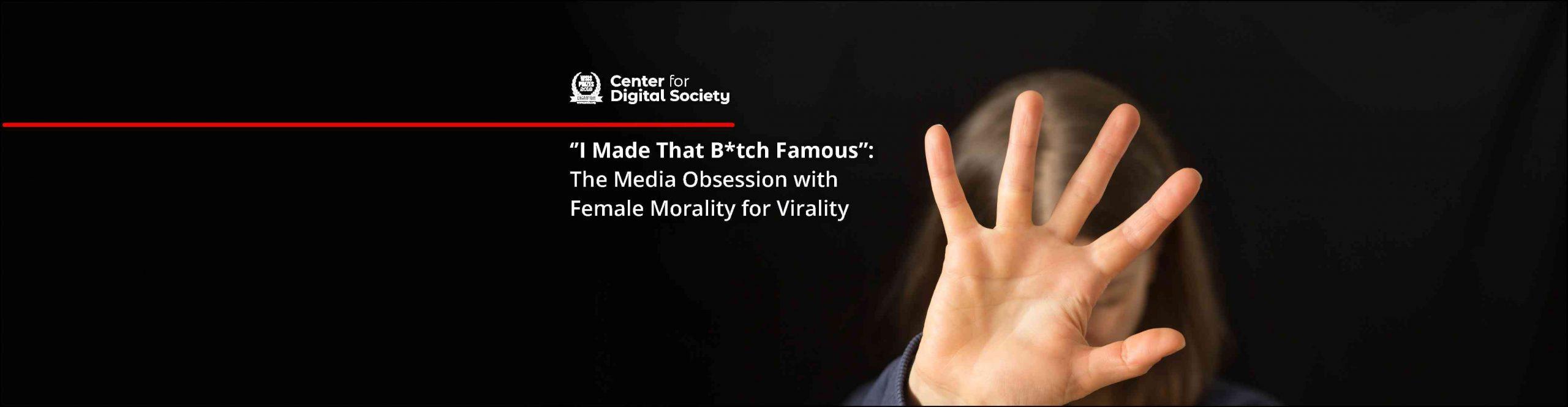 """I Made That B*tch Famous"": Obsesi Media terhadap Moralitas Perempuan demi Viralitas"