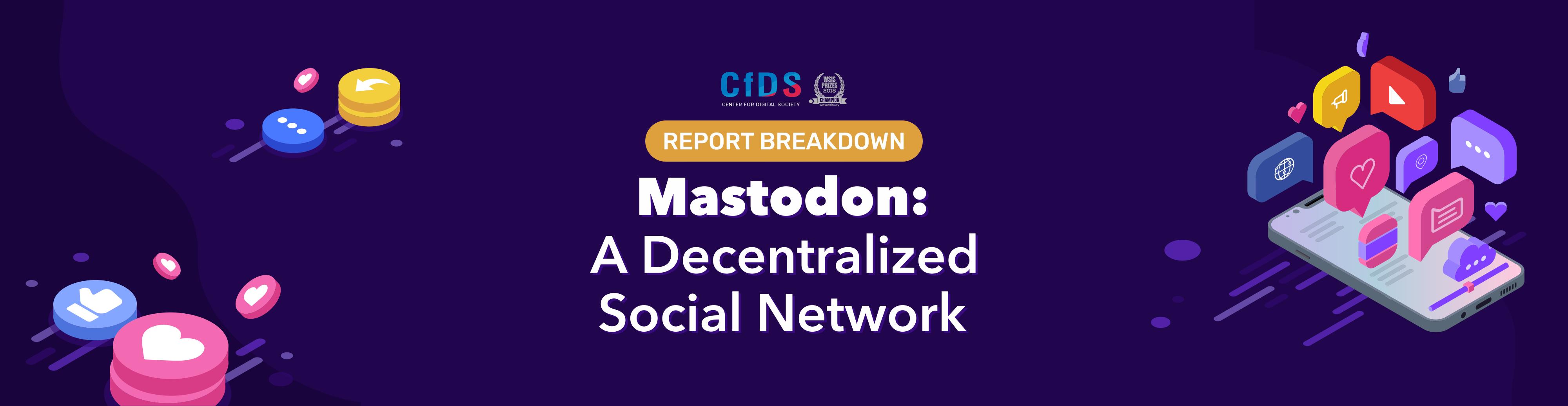 [Report Breakdown] Mastodon: A Decentralized Social Network
